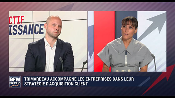Trimardeau, Agence Marketing, Business Croissance, BFM Business